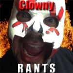 Clowny Rants