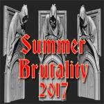 Summer Brutality 2017